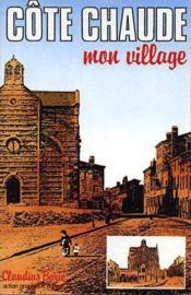 Côte-chaude mon village - Couverture - Format classique