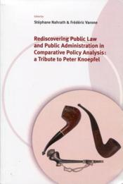 Vente livre :  Rediscovering public law and public administration in comparative policy analysis : a tribute to Peter Knoepfel  - Frederic Varone - Stephane Nahrath
