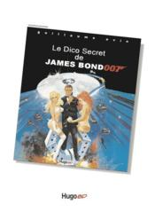 Le dico secret de James Bond  - Guillaume Evin - Grega