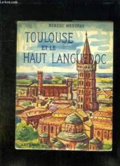 Toulouse Et Le Haut Languedoc. - Couverture - Format classique