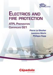 Vente livre :  Electrics and fire protection ; ATPL preparation certificate 021  - Pierre Le Gleuher - Laurence Morin - Philippe Rapp