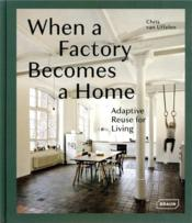 Vente  When a factory becomes a home - adaptive reuse for living  - Chris Van Uffelen