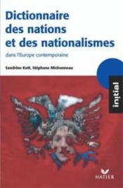 Vente livre :  Dictionnaire des nations et des nationalismes dans l'europe contemporaine  - Sandrine Kott - Stephane Michonneau