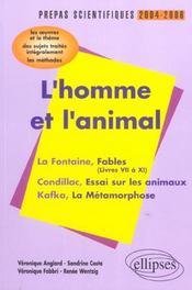 L'Homme Et L'Animal Prepas Scientifiques 2004-06 Les Oeuvres Et Le Theme La Fontaine Condillac Kafka - Intérieur - Format classique