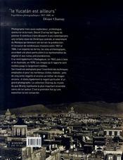 Le yucatán est ailleurs ; expéditions photographiques de désiré charmay - 4ème de couverture - Format classique
