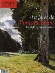 Connaissance Des Arts N.313 ; La Forêt De Fontainebleau ; Un Atelier Grandeur Nature - Intérieur - Format classique