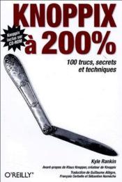 Knoppix à 200 % ; 100 trucs, secrets et techniques - Couverture - Format classique