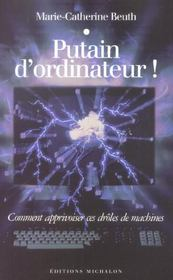 Vente livre :  Putain D'Ordinateur !  - Marie-Catherine Beuth