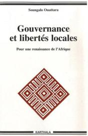 Gouvernance et libertés locales ; pour une renaissance de l'Afrique - Couverture - Format classique