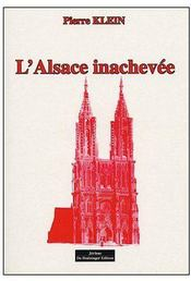L Alsace Inachevee - Couverture - Format classique