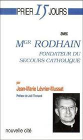 Prier 15 Jours Avec ; Mgr Rodhain, Fondateur Du Secours Catholique - Couverture - Format classique