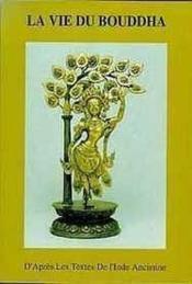 Vie Du Bouddha D'Apres Textes De L'Inde - Couverture - Format classique
