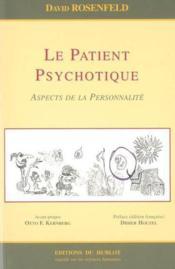 Le patient psychotique ; aspects de la personnalite - Couverture - Format classique