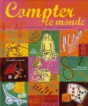 Compter Le Monde ; La Naissance Des Nombres - Intérieur - Format classique