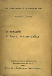 CAHIERS DE LA QUINZAINE. 4e CAHIERS DE LA 4e SERIE. LA MEDAILLE /LA LETTRE DE CONVOCATION. - Couverture - Format classique