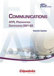Vente livre :  Communications ; ATPL preparation certificates 091-92  - Patrick Vacher