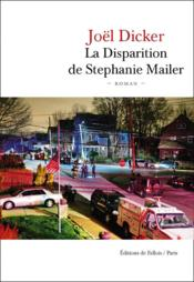 La disparition de Stephanie Mailer  - Joel Dicker