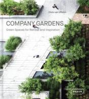 Vente livre :  Company gardens ; green spaces for retreat and inspiration  - Chris Van Uffelen