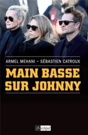 Vente  Main basse sur Johnny  - Stephane Bouchet
