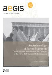 Vente livre :  Archaeology of forced migration crisis-induced mobility and the collapse of the 13th c. bce eastern  - Jan Driessen - Jan Driessen