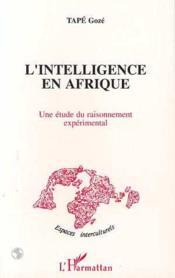 L'intelligence en Afrique ; une étude du raisonnement expérimental - Couverture - Format classique