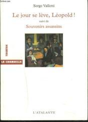 Le Jour Se Leve, Leopold ! Souvenirs Assassins - Couverture - Format classique