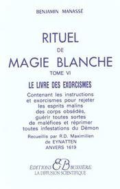 Rituel De Magie Blanche - T. 6 : Le Livre Des Exorcismes - Intérieur - Format classique