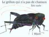 Grillon Qui N'A Pas De Chanson - Intérieur - Format classique