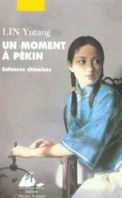 Moment A Pekin 1 (Un) - Enfances Chinoises - Couverture - Format classique