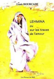 Lehmina Ou Sur Les Traces De L'Amour - Couverture - Format classique
