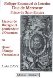 Philippe-Emmanuel de Lorraine, duc de Mercoeur, prince du saint empire - Couverture - Format classique