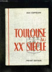 Toulouse Au Xx Siecle. - Couverture - Format classique