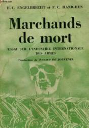 Marchands De Mort. Essai Sur L'Industrie Internationale Des Armes. - Couverture - Format classique
