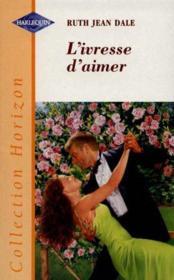 L'Ivresse D'Aimer - A Royal Pain - Couverture - Format classique