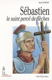 Sebastien, Le Saint Perce De Fleches - Couverture - Format classique