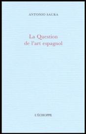 La question de l'art espagnol - Couverture - Format classique