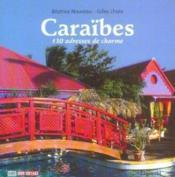 Caraibes, 130 Adresses De Charme - Couverture - Format classique