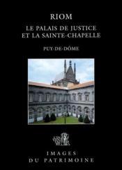 Riom, Le Palais De Justice Et La Sainte Chapelle N 192 - Couverture - Format classique