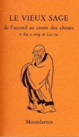 Le vieux sage ; de l'accord au cours des choses ; le Tao te ching de Lao tzu - Couverture - Format classique