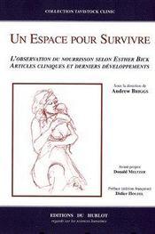 Un espace pour survivre ; l'observation du nourrisson selon esther bick, articles cliniques et derniers developpements - Intérieur - Format classique