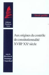 Aux origines du controle de constitutionnalite xviii xx siecle - Intérieur - Format classique