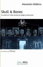 Skull & bones ; la vérité sur l'élite secrète qui dirige les Etats-Unis - Intérieur - Format classique