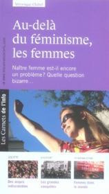 Les carnets de l'info t.4 ; au-delà du féminisme, les femmes - Couverture - Format classique