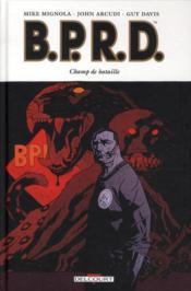 B.P.R.D. t.8 ; champ de bataille – Mike Mignola