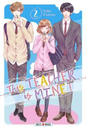 Vente livre :  This teacher is mine ! T.2  - Yuko Kasumi