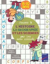Jouons à l'histoire, la géographie et les sciences avec les mots croisés ; 8/10 ans - Intérieur - Format classique