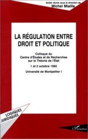 La régulation entre droit et politique - Couverture - Format classique