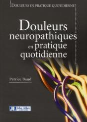 Douleurs neuropathiques en pratique quotidienne - Couverture - Format classique