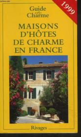 Guide de charme des maisons d'hotes en france 1999 - Couverture - Format classique