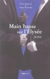 Main Basse Sur L'Elysee. Fiction - Intérieur - Format classique